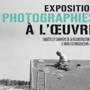 Exposition exceptionnelle : Enquêtes et chantiers de la Reconstruction dans le nord-est parisien (1945-1958)
